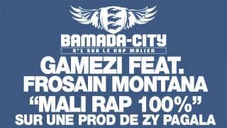 GAMEZI feat. FROSAIN MONTANA - MALI RAP 100 pour 100