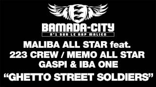 MALIBA ALL STAR feat. 223 CREW - MEMO ALL STAR - GASPI &amp; IBA ONE - GHETTO STREET SOLDIERS