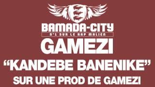 GAMEZI - KANDEBE BANENIKE