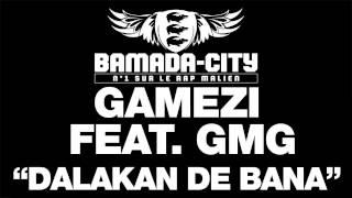 GAMEZI feat. GMG - DALAKAN DE BANA