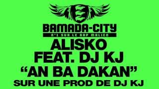 ALISKO Feat. DJ KJ - AN BA DAKAN (SON)