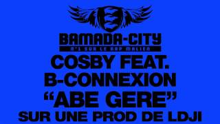 COSBY Feat. B-CONNEXION - ABE GERE (SON)