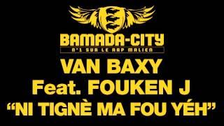 VAN BAXY Feat. FOUKEN J - NI TIGNÈ MA FOU YÉH (SON)