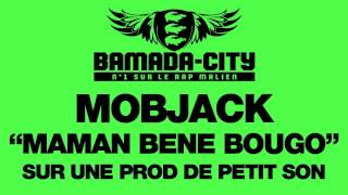 MOBJACK - MAMAN BENE BOUGO (SON)