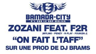 ZOZANI Feat. F2R - ON FAIT L&#039;TAFF (SON)