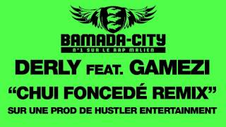 DERLY Feat. GAMEZI - CHUI FONCEDÉ REMIX (SON)