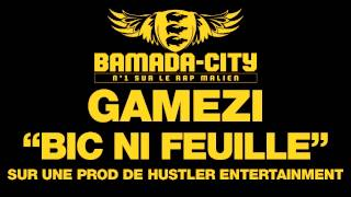 GAMEZI - BIC NI FEUILLE (SON)