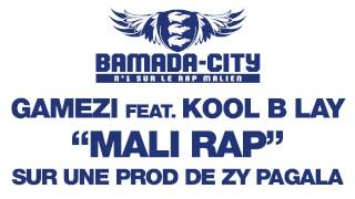 GAMEZI Feat. KOOL B LAY - MALI RAP (SON)