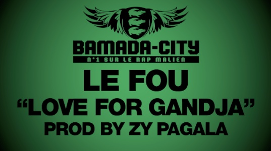 LE FOU - LOVE FOR GANDJA (SON)