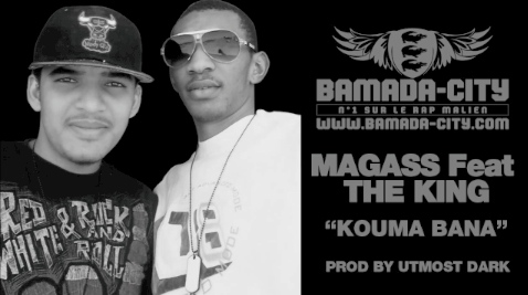 MAGASS Feat. THE KING - KOUMA BANA (SON)
