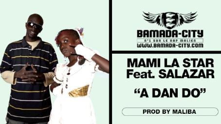 MAMI LA STAR Feat. SALAZAR - A DAN DO (SON)
