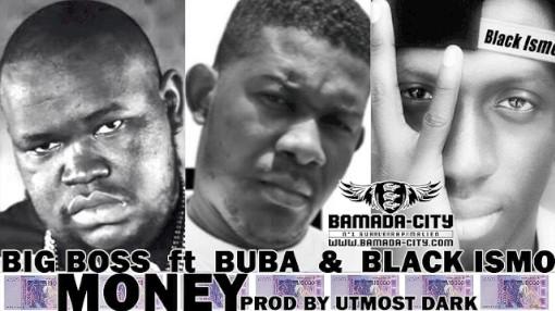 BIG BOSS Feat. BUBA & BLACK ISMO - MONEY (SON)