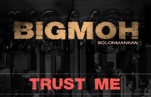 BIG MOH - TRUST ME (SON)