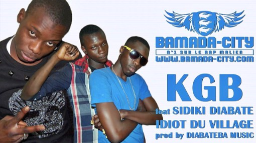 KGB Feat. SIDIKI DIABATE - IDIOT DU VILLAGE (SON)