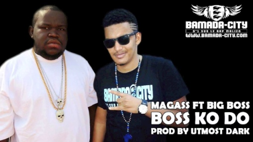 MAGASS Feat. BIG BOSS - BOSS KO DO (SON)