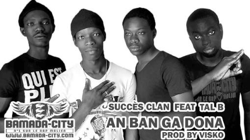 SUCCÈS CLAN Feat. TAL B - AN BAN GA DONA (SON)