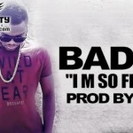 BADRY - I'M SO FRESH (SON)