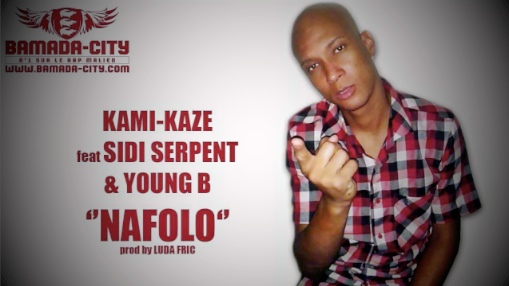 KAMI-KAZE Feat. SIDI SERPENT & YOUNG B - NAFOLO (SON)