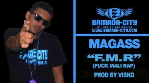 MAGASS - F.M.R (FUCK MALI RAP) (SON)