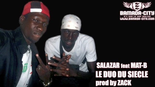 SALAZAR Feat. MAT-B - LE DUO DU SIECLE (SON)