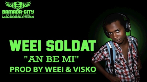 WEEI SOLDAT - AN BE MI (SON)