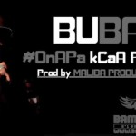BUBA - ON A PAS QUE CA A FAIRE (SON)