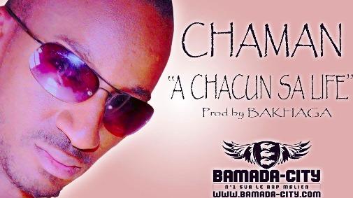 CHAMAN - A CHACUN SA LIFE (SON)