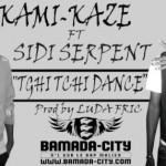 KAMI-KAZE Feat. SIDI SERPENT - TCHI TCHI DANCE (SON)