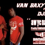 VAN BAXY Feat. DJINXY B - AW YE NA LADJAI (SON)