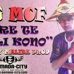 BIG MOF - HERE TE MALI KONO Prod by MALIBA (SON)