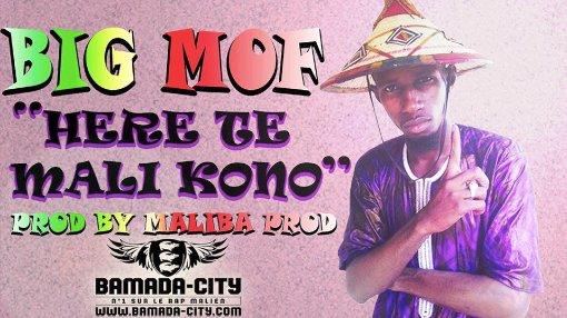 BIG MOF - HERE TE MALI KONO Prod by MALIBA (SON)