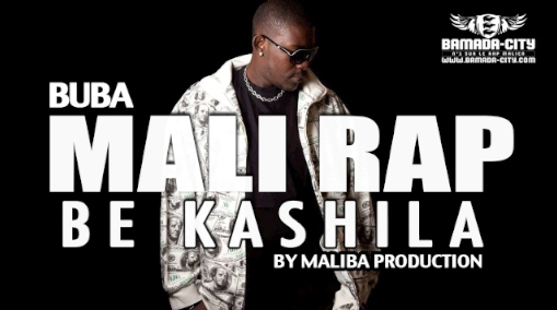BUBA - MALI RAP BE KASHILA (SON)