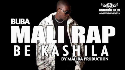 BUBA - MALI RAP BE KASHILA (SON)
