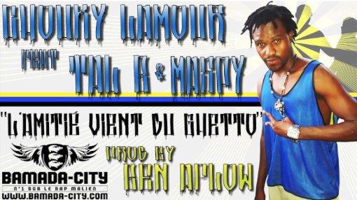 GHOUKY L'AMOUR Feat. TAL B & MASS PY - L'AMITIÉ VIENT DU GHETTO (SON)