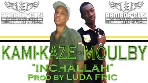 KAMI-KAZE Feat. MOULBY - INCHALLAH (SON)