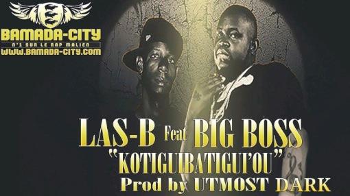 LAS-B Feat. BIG BOSS - KOTIGUIBATIGUIOU (SON)