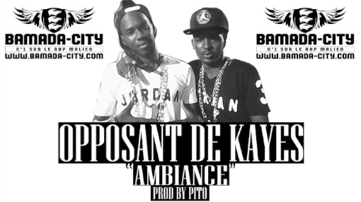 OPPOSANT DE KAYES - AMBIANCE (SON)