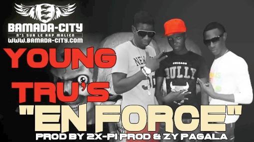 YOUNG TRU'S - EN FORCE Prod by 2X- PI & ZY PAGALA (SON)