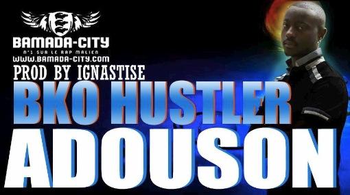 ADOUSON - BKO HUSTLER (SON)