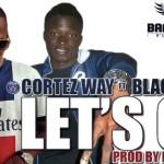 CORTEZ WAY Feat. BLACK ISMO - LET'S GO (SON)