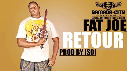 FAT JOE - RETOUR (SON)