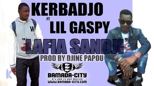 KERBADJO Feat. LIL GASPI - LAFIA SANDJI (SON)