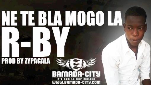 R-BY NE TE BLA MOGO LA (SON)