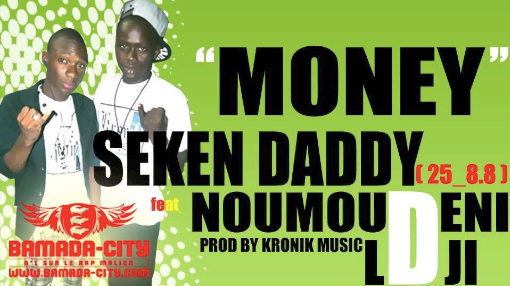 SEKEN DADDY Feat. NOUMOUDENI LDJI - MONEY (SON)