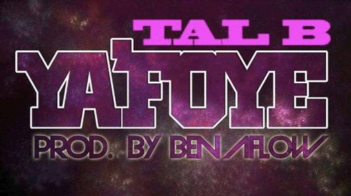 TAL B - YA FOYE (SON)