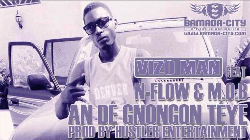 VIZO MAN Feat. N-FLOW & M.O.B - AN DÉ GNONGON TÉYE (SON)