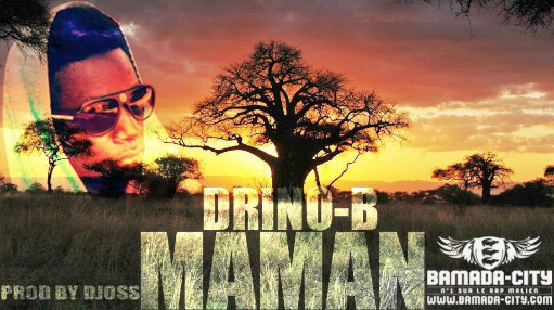DRINO B - MAMAN (SON)