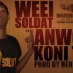WEEI SOLDAT - ANWOU KONI TAI (SON)