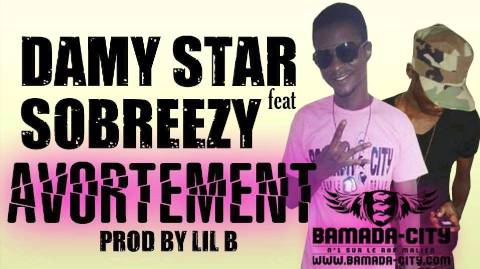 DAMY STAR Feat. SO BREEZY - AVORTEMENT (SON)