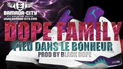 DOPE FAMILY - PIED DANS LE BONHEUR (SON)
